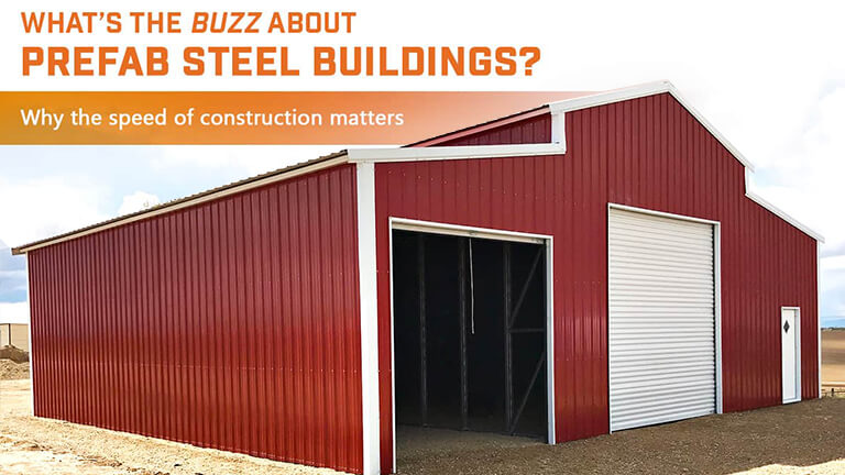 What's the Buzz about Prefab Steel Buildings? Why the Speed of Construction Matters