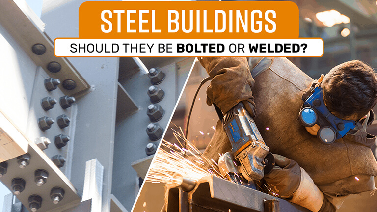 Steel Buildings – Should They be Bolted or Welded?