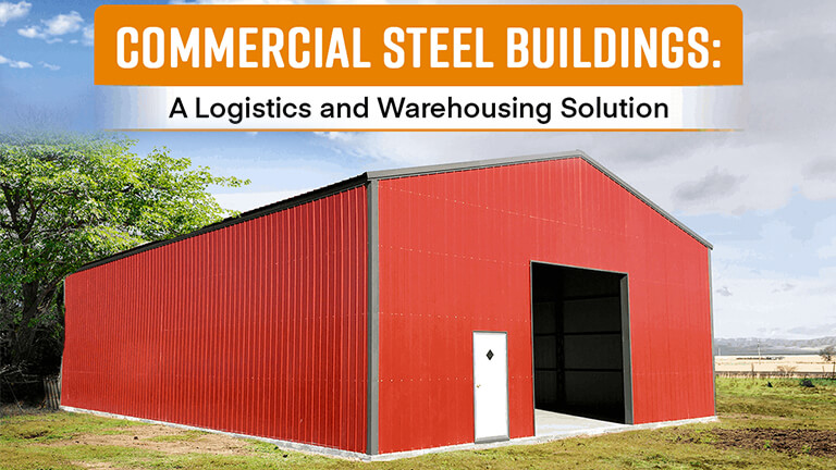 Commercial Steel Buildings: A Logistics and Warehousing Solution