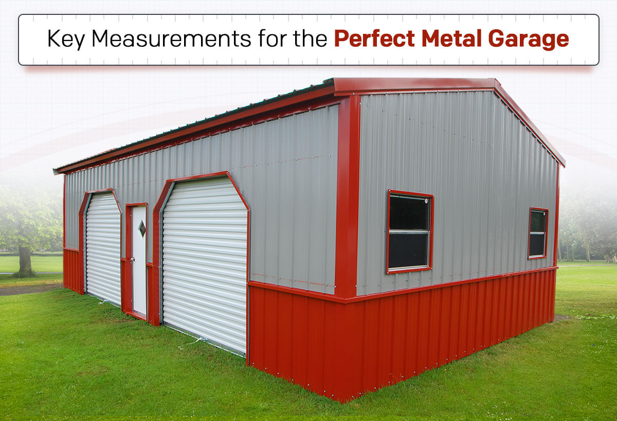 Key Measurements for the Perfect Metal Garage