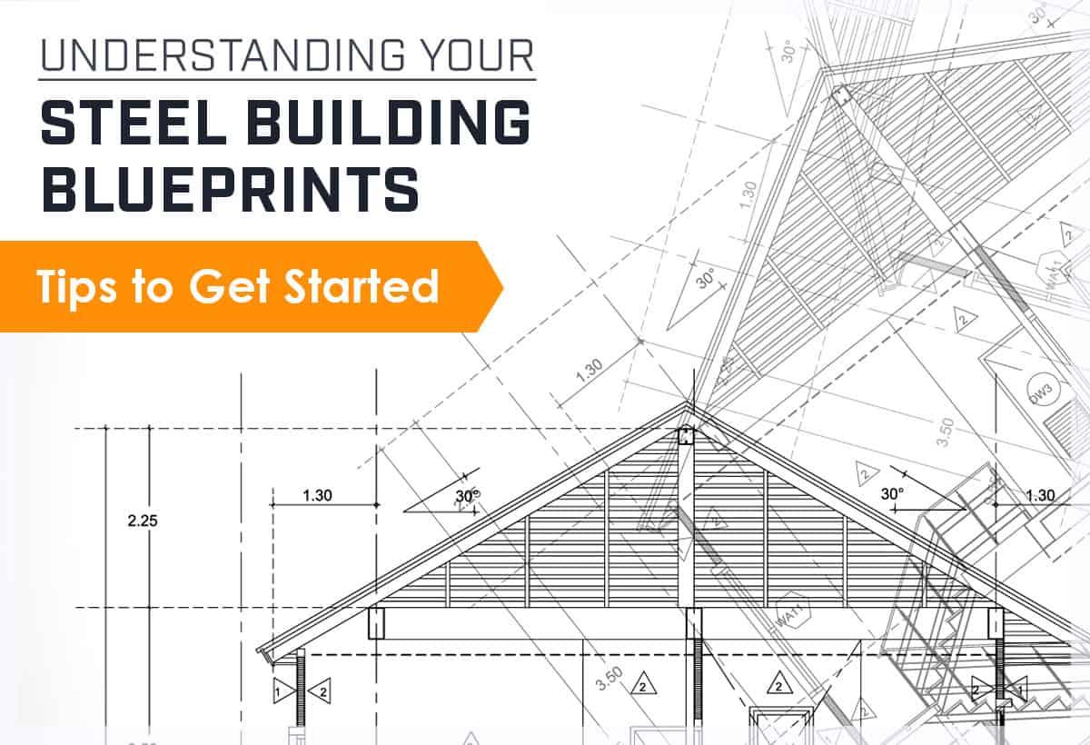 Understanding Your Steel Building Blueprints Tips to Get Started