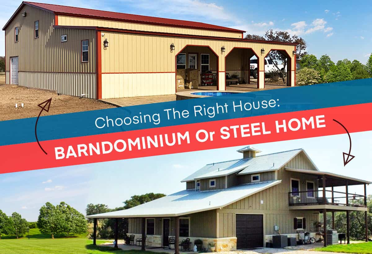 Choosing The Right House: Barndominium Or Steel Home