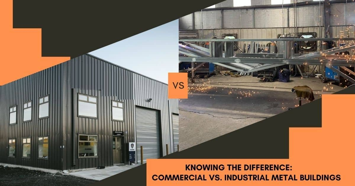 Knowing the Difference: Commercial vs. Industrial Metal Buildings