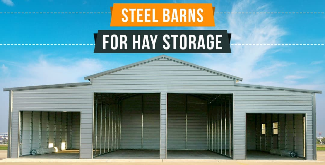 Steel Barns for Hay Storage