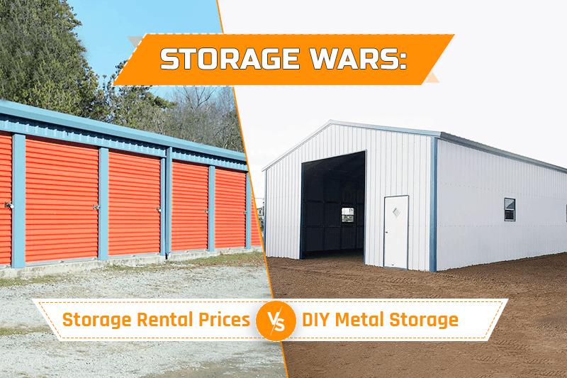 Storage Wars: Storage Rental Prices vs. DIY Metal Storage
