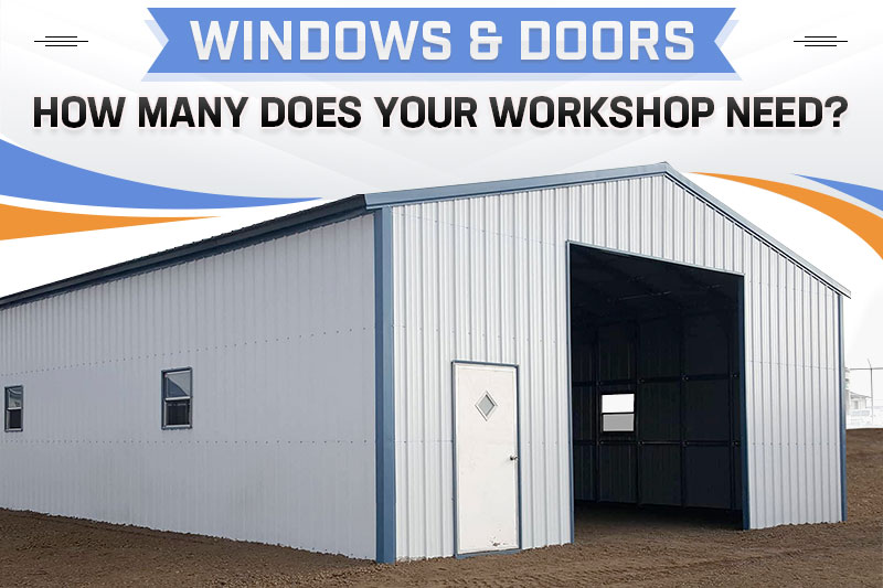 Windows & Doors – How Many Does Your Workshop Need?