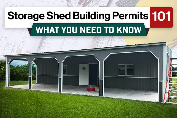 Storage Shed Building Permits 101: What You Need to Know
